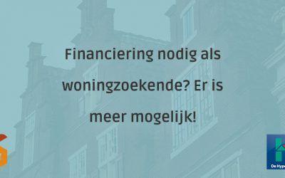 Financiering nodig als woningzoekende? Er is meer mogelijk!